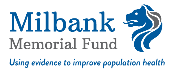 Milbank Memorial Fund | Using Evidence to Improve Population Health.