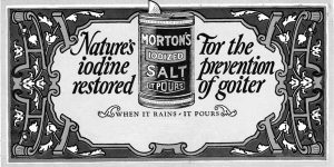 Morton Salt Company advertising blotter, circa 1925. From the collection of the University of Michigan Center for the History of Medicine.