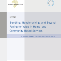 Bundling, Benchmarking, and Beyond: Paying for Value in Home- and Community-Based Services