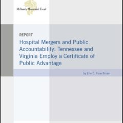 Hospital Mergers and Public Accountability: Tennessee and Virginia Employ a Certificate of Public Advantage