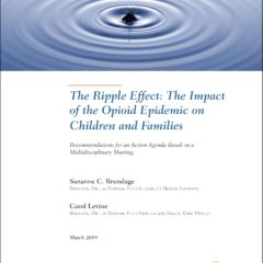 The Ripple Effect: The Impact of the Opioid Epidemic on Children and Families